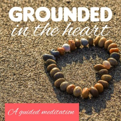 Grounded in the Heart