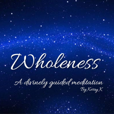 Wholeness - The meditation