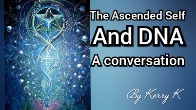 The Ascended Self and DNA