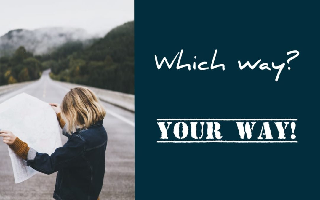 Your Way? Your Way!