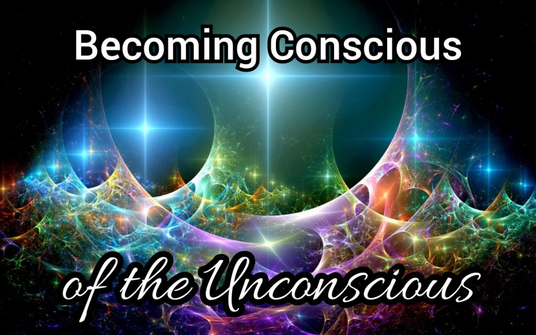 Becoming Conscious of the Unconscious