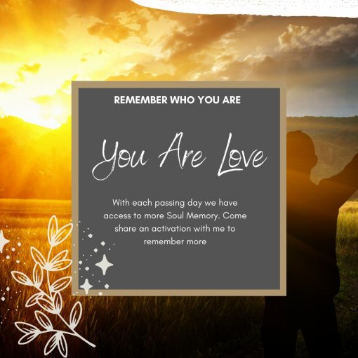 The Essence of who YOU ARE is LOVE