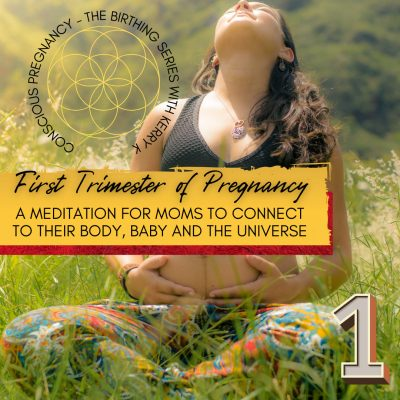 The First Trimester of Pregnancy – A Guided Meditation
