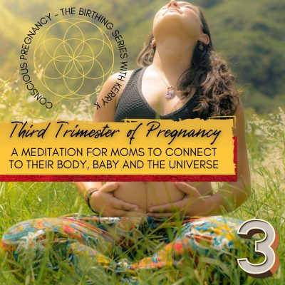 The Third Trimester of Pregnancy – A Guided Meditation